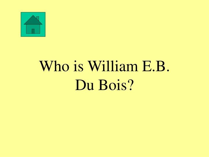 Who is William E.B.