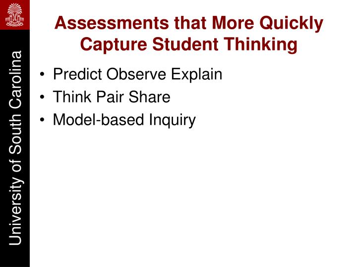 Assessments that More Quickly Capture Student Thinking