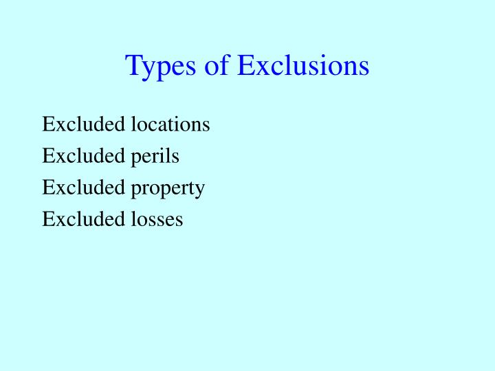 Types of Exclusions
