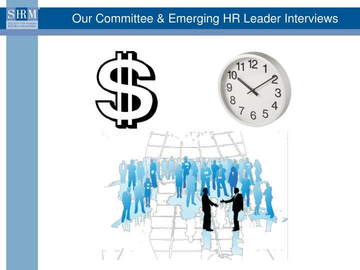 Our Committee & Emerging HR Leader Interviews