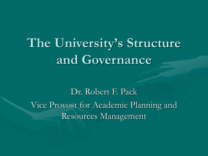 The university s structure and governance