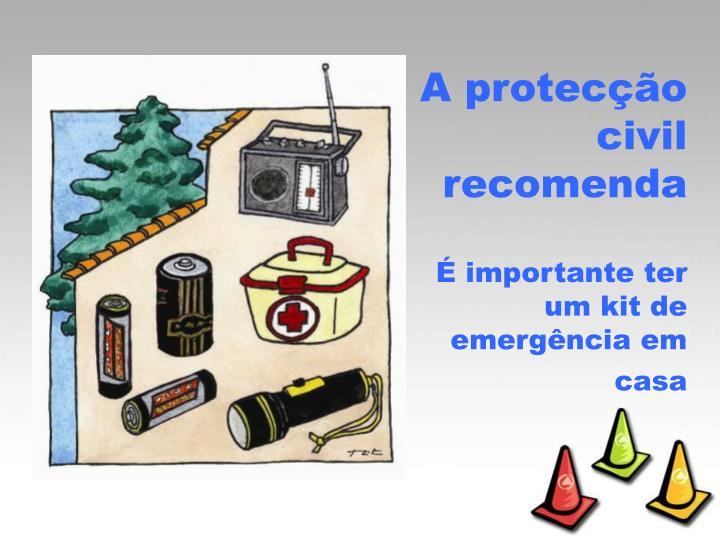 A protecção civil recomenda