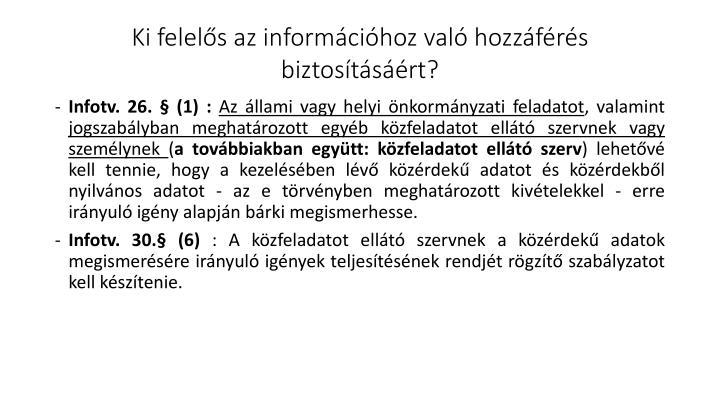 Ki felelős az információhoz való hozzáférés biztosításáért?