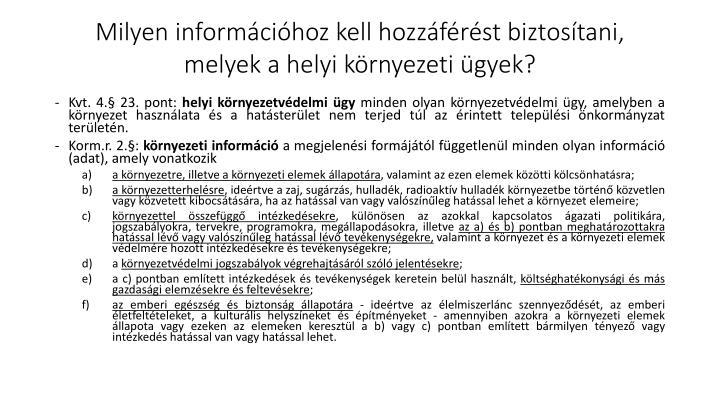 Milyen információhoz kell hozzáférést biztosítani, melyek a helyi környezeti ügyek?