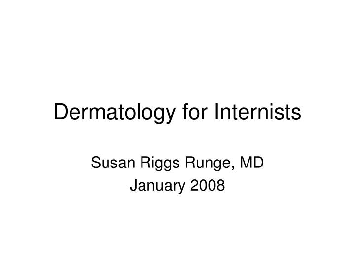 Dermatology for internists