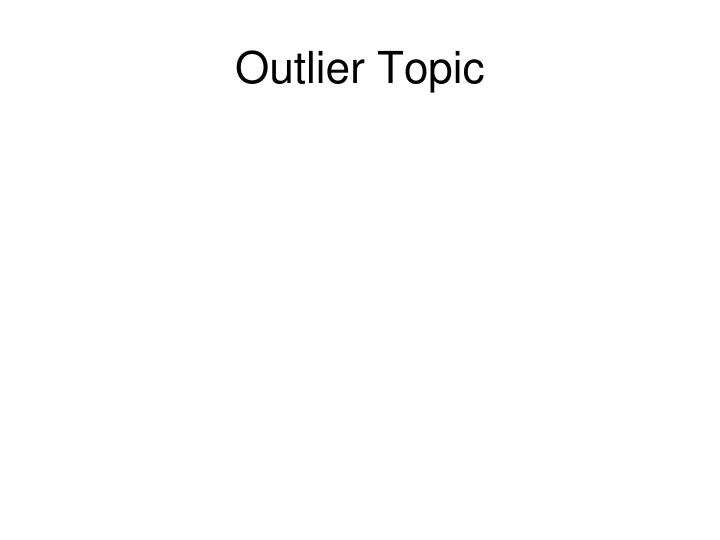 Outlier Topic