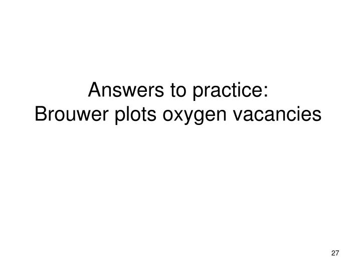 Answers to practice: