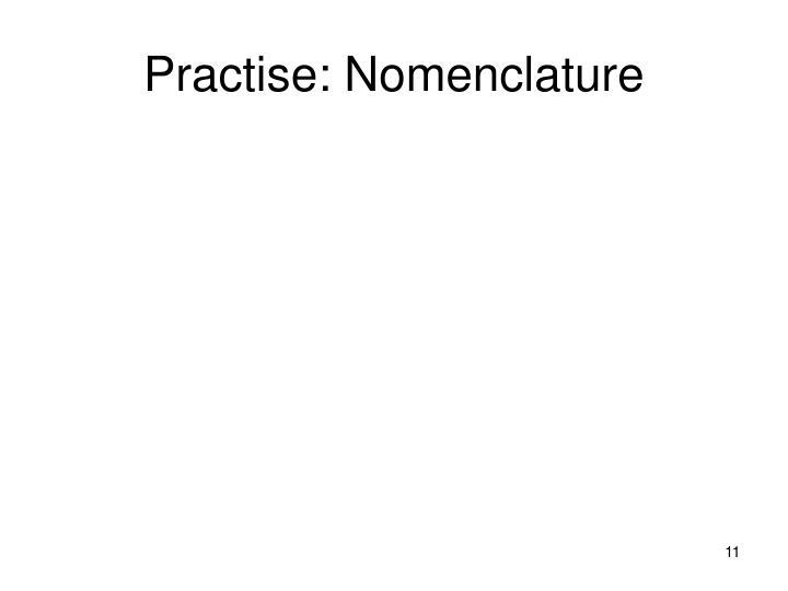 Practise: Nomenclature