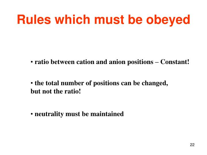 Rules which must be obeyed