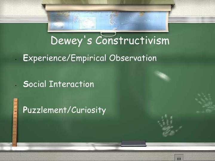 Dewey's Constructivism