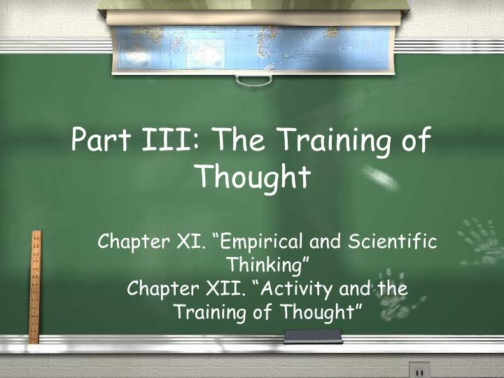 Part III: The Training of Thought