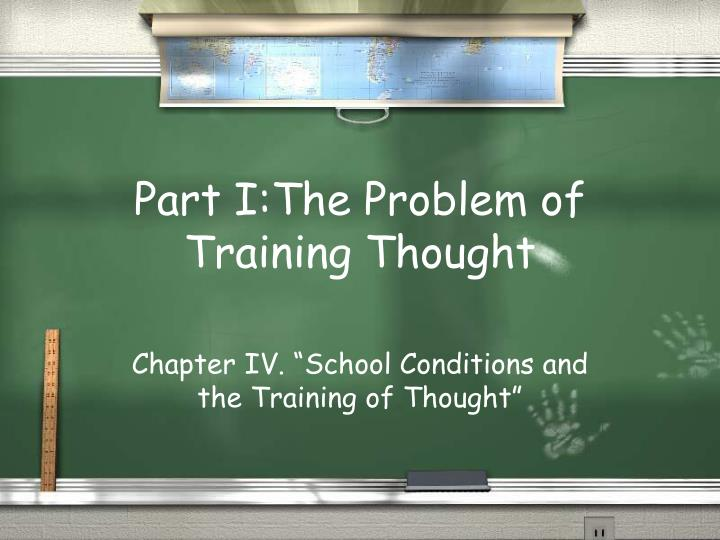 Part I:The Problem of Training Thought