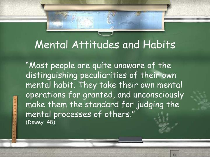 Mental Attitudes and Habits