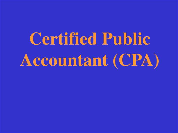 Certified Public Accountant (CPA)
