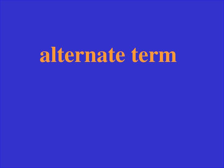 alternate term