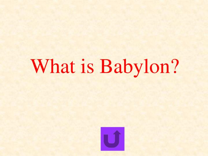 What is Babylon?