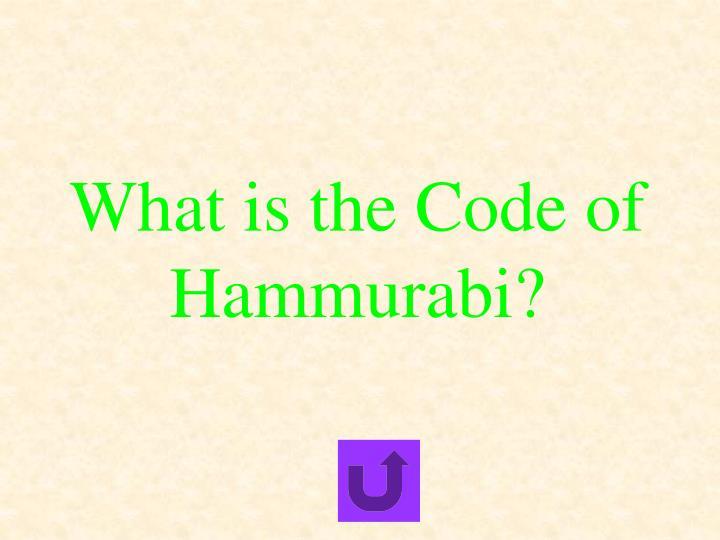 What is the Code of Hammurabi?
