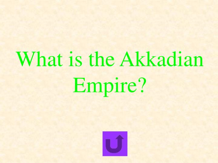 What is the Akkadian Empire?