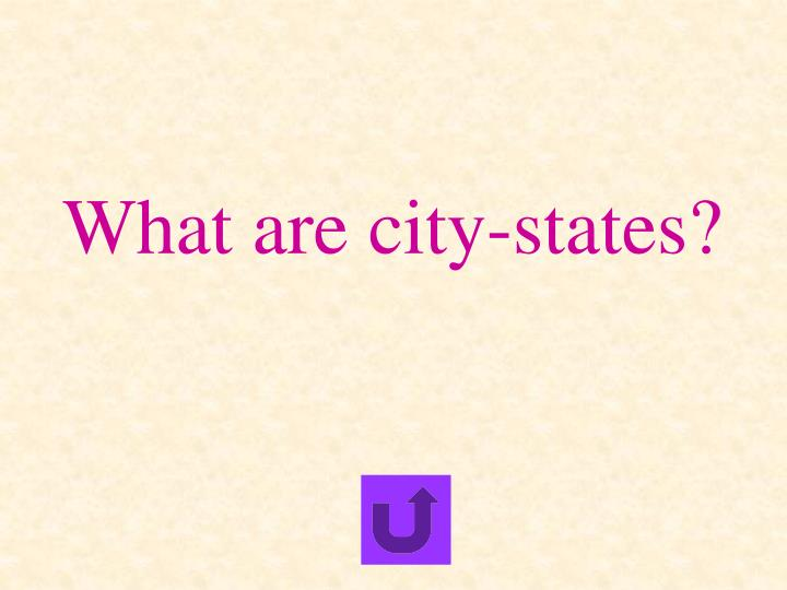 What are city-states?