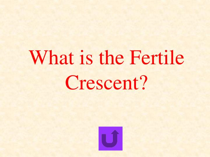 What is the Fertile Crescent?