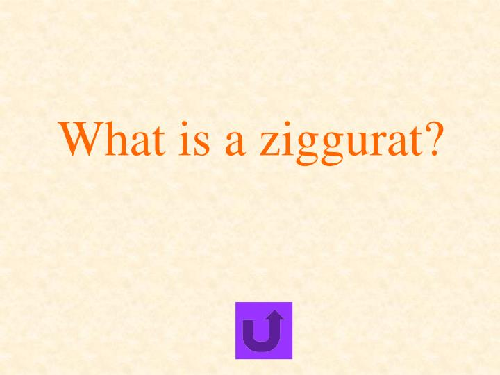 What is a ziggurat?