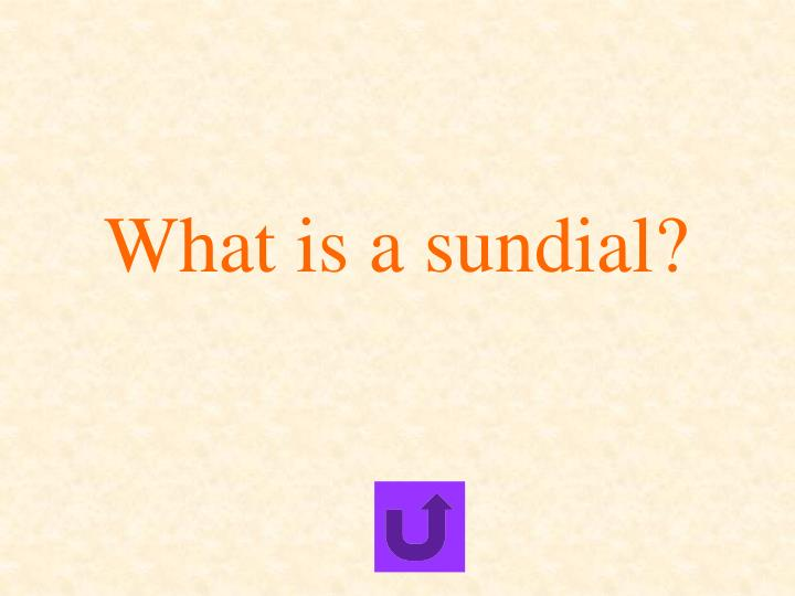 What is a sundial?