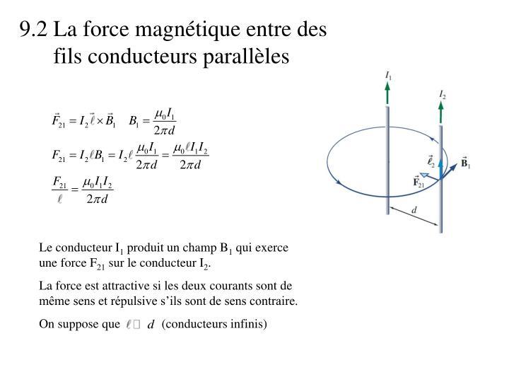 9.2 La force magnétique entre des