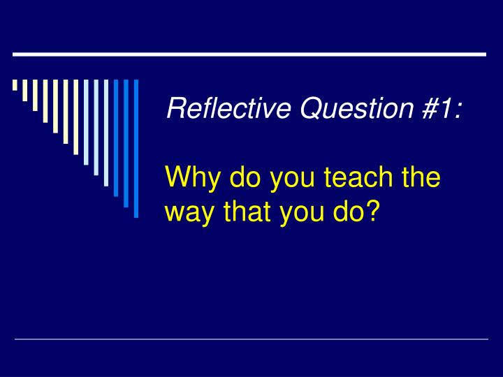 Reflective Question #1: