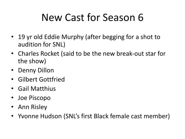 New cast for season 6
