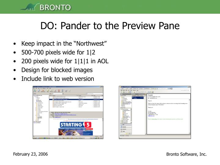 DO: Pander to the Preview Pane