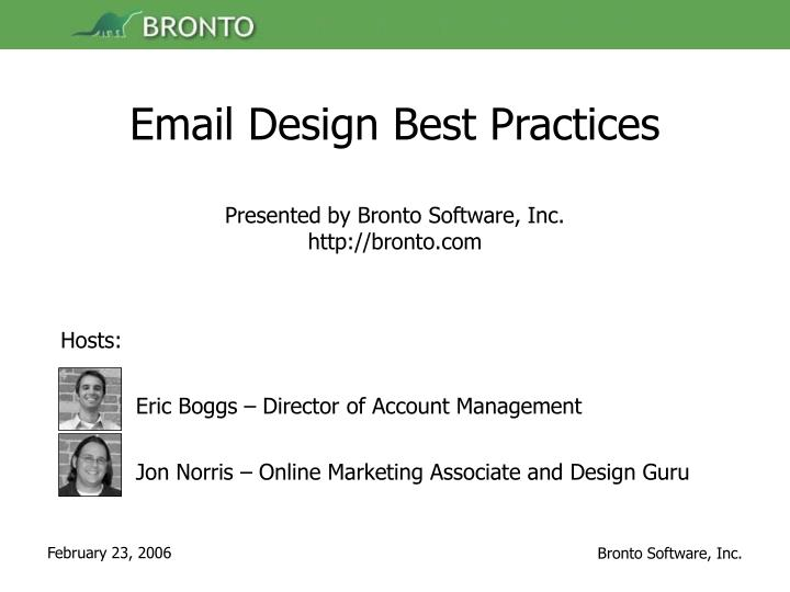 Email design best practices presented by bronto software inc http bronto com