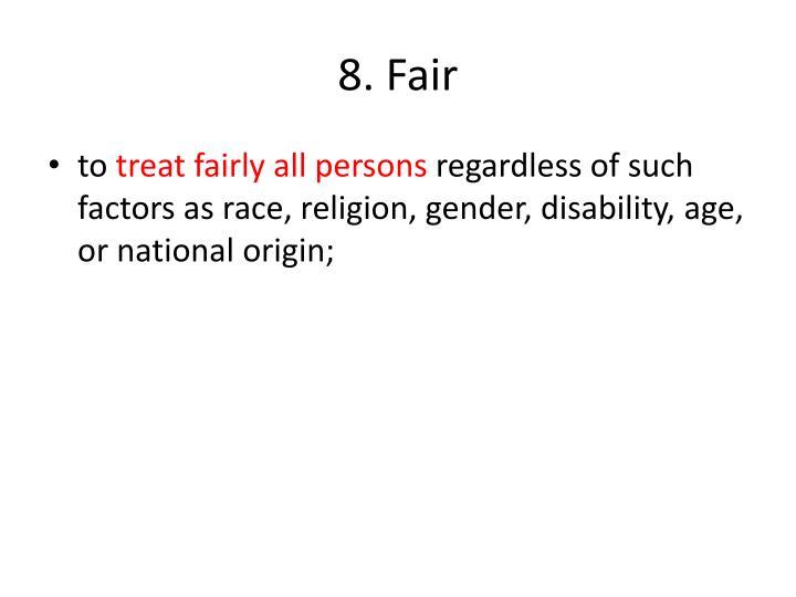 8. Fair