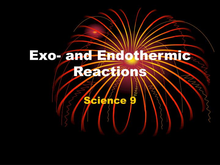 Exo and endothermic reactions