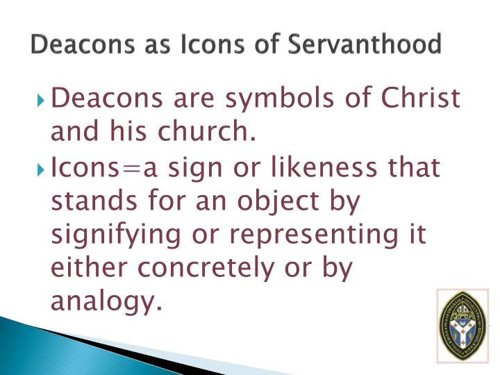 Deacons as Icons of Servanthood