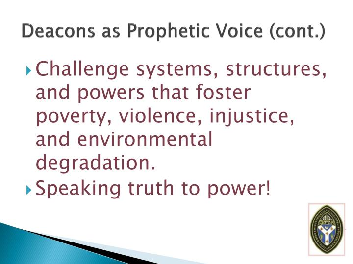 Deacons as Prophetic Voice (cont.)