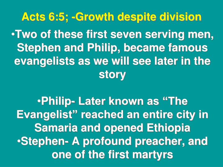 Acts 6:5; -Growth despite division