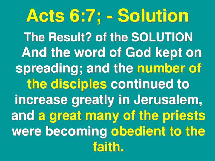 Acts 6:7; - Solution
