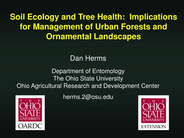 Soil Ecology and Tree Health:  Implications for Management of Urban Forests and