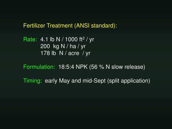 Fertilizer Treatment (ANSI standard):