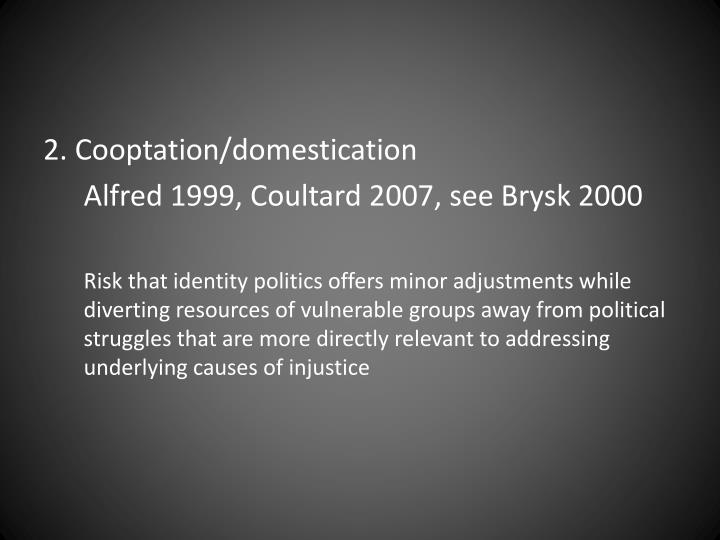 2. Cooptation/domestication