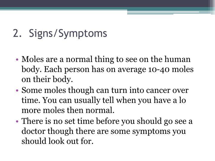 2.  Signs/Symptoms