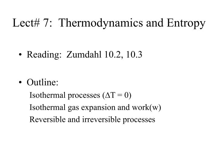 Lect# 7:  Thermodynamics and Entropy