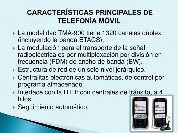 CARACTERÍSTICAS PRINCIPALES DE TELEFONÌA MÒVIL