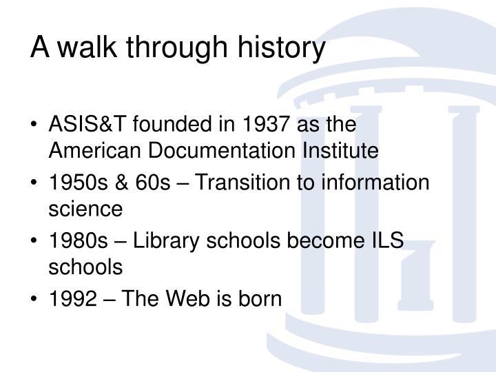 A walk through history