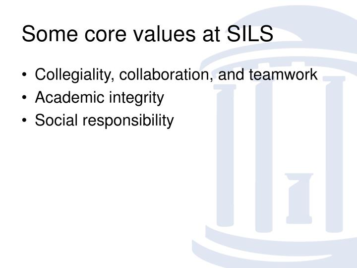 Some core values at SILS
