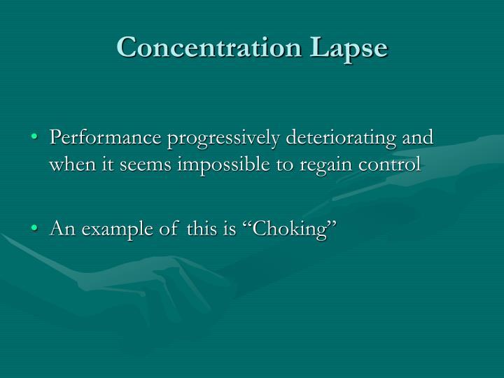 Concentration Lapse