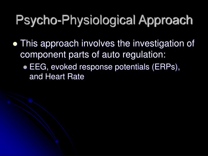 Psycho-Physiological Approach