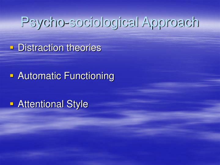 Psycho-sociological Approach