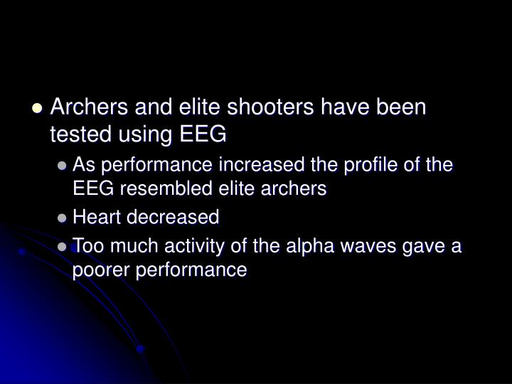 Archers and elite shooters have been tested using EEG