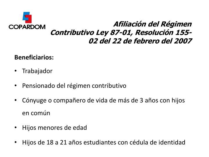 Afiliación del Régimen Contributivo Ley 87-01, Resolución 155-02 del 22 de febrero del 2007